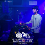 Catch Wreck Show w/ CWD - 27th March 2018