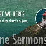Why Are We Here? Fellowship & Discipleship