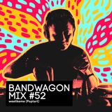 Bandwagon Mix #52 - weelikeme