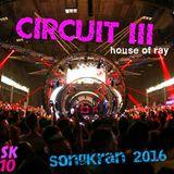 CIRCUIT III (2016) SongKran SK10