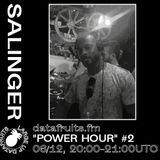 Salinger - Power Hour #2 - 12082017