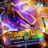 Prime Time Insane Edition