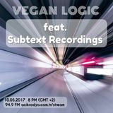 VEGAN LOGIC - SUBTEXT RECORDINGS SELECTION - 10.5.2017