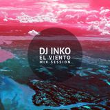 Dj Inko - ''El Viento'' Mix Session