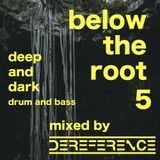below the root 5 - deep and dark dnb