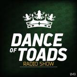 Dance Of Toads Radio Show #049