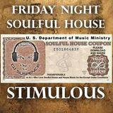 Friday Night's Soulful House Stimulous