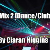 Dance/Club Mix By Ciaran Higgins