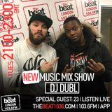 @DJDUBL - #NewMusicMixshow w/ special guest 23 (@23Unofficial)
