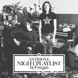 Antidote Night Playlist by Foxygen
