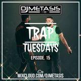 TrapTuesdays Episode. 15 (Hip Hop & Rap) | Instagram @DJMETASIS