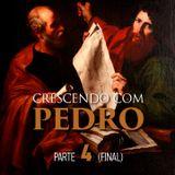 Crescendo com Pedro - Parte 4 (Final)