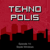 Tehnopolis, E14: Srpski Windows