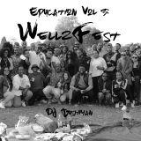 Education Vol 3: WellzFest Edition