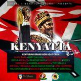KENYATTA RIDDIM (REBEL LIBERATION RECORDS) 2014 Mix Slyck