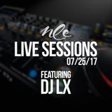 DJ LX LIVE SESSIONS 07/25/17