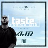 @AdBdeejay - TASTE 30th June @PDT Promo Mix