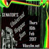Thurs 16th Feb 2017 Senator B on The Universal Reggae Jam_Vibesfm.net