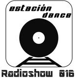 Estación Dance Radioshow 016