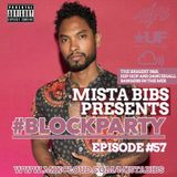 Mista Bibs - #BlockParty Episode 57 (Current R&B, Hip Hop & Afrobeats) Please Repost :)