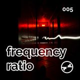 Frequency Ratio 005 [Deep Tech, Minimal, Melodic Techno, Techno]
