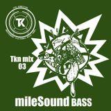 TKN MIX 03 - mileSound BASS