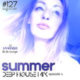 127-Summer Deep house mix ep.4