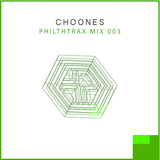 Choones - Philthtrax Mix 003