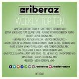 The Riberaz Weekly Top Ten 048
