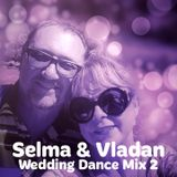 Selma&Vladan - Wedding Dance Mix 2