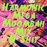 Harmonic Mega Moombah Mix N' $#!T