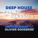 Deep House All Time Classics !  selected and mixed by Olivier Gosseries