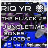 #5.2  BONES & Joeb-E  JUNGLE TIME  Kane Fm - THE HIGH JACK 01.05.14 Part2