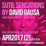Sutil Sensations Radio Show/Podcast - April 20th 2017 - New, big, and fresh #HotBeats to enjoy!