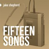 15 Songs - compiled by Jake Shepherd