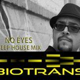 Biotrans - No Eyes (Deep house mixed Set)