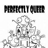 Perfectly Queer  - First Aired September 1, 2016