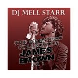 James Brown Compilation Pt.#1  Mixed By Dj Mell Starr