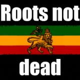 Roots not dead