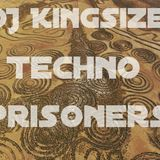 DJ Kingsize - Techno Prisoners
