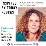Ep.4 // Facing our fears with Kelly Quinn