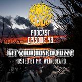 More Fuzz Podcast - Episode 48