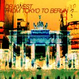 From Tokyo To Berlin
