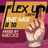 Flex Up Crew The Mix #10 – Mecks