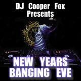 DJ Cooper Fox Presents Happy Bangin New Years Eve