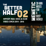 The Better Half - Episode 02 - Vibe Out, Turn Up (Who's That Girl?)