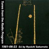 Tunes from the Radio Program, DJ by Ryuichi Sakamoto, 1981-06-23 (2018 Update)