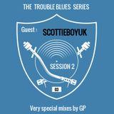 GP Session 2: The Trouble Blues Series / Episode 3 with SCOTTIEBOYUK (Funk Hip-Hop Soul Jazz)