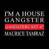 MAURICE TAMRAZ   GANGSTERCAST 47