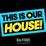 THIS IS OUR HOUSE 2017 | MIXED BY BEN RAINEY